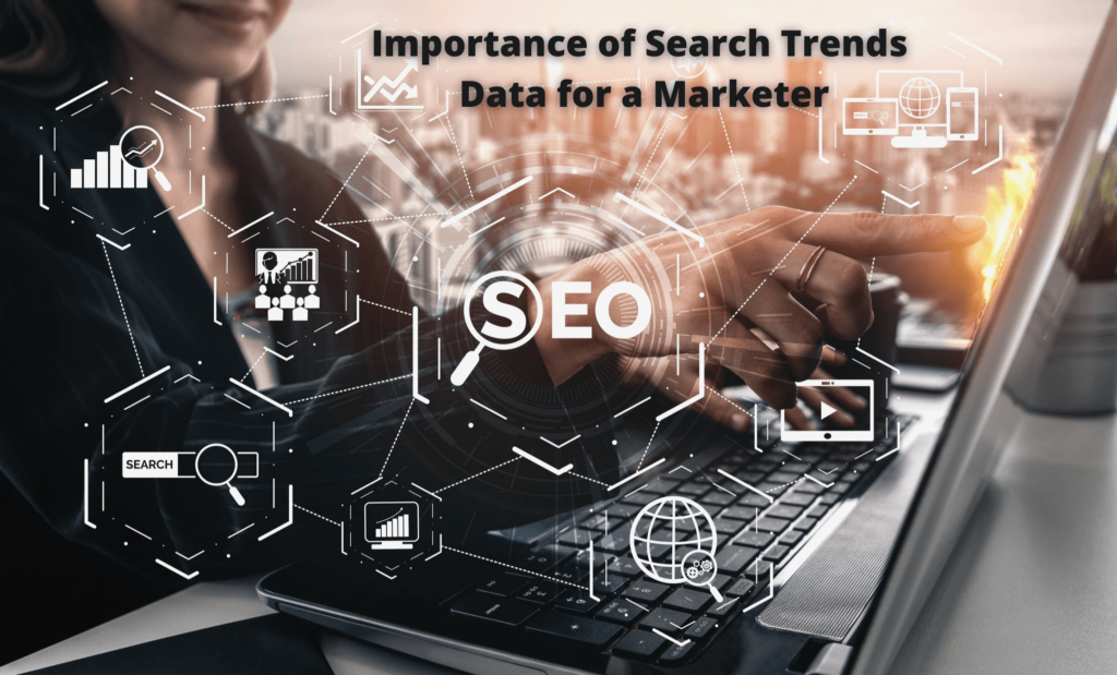 Importance of Search Trends Data for a Marketer