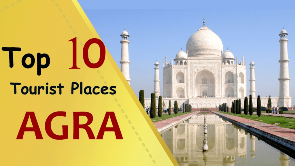 10 Attractions for tourists in Agra