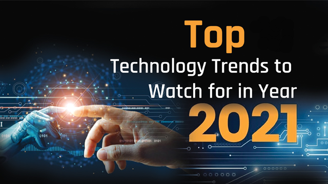 Top Technology Trends to Watch for 2021
