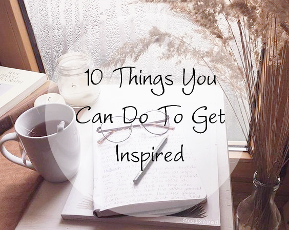 10 things to get inspired from