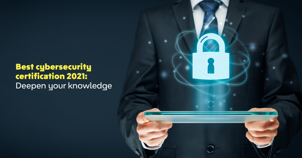 Best cybersecurity certification 2021: Deepen your knowledge