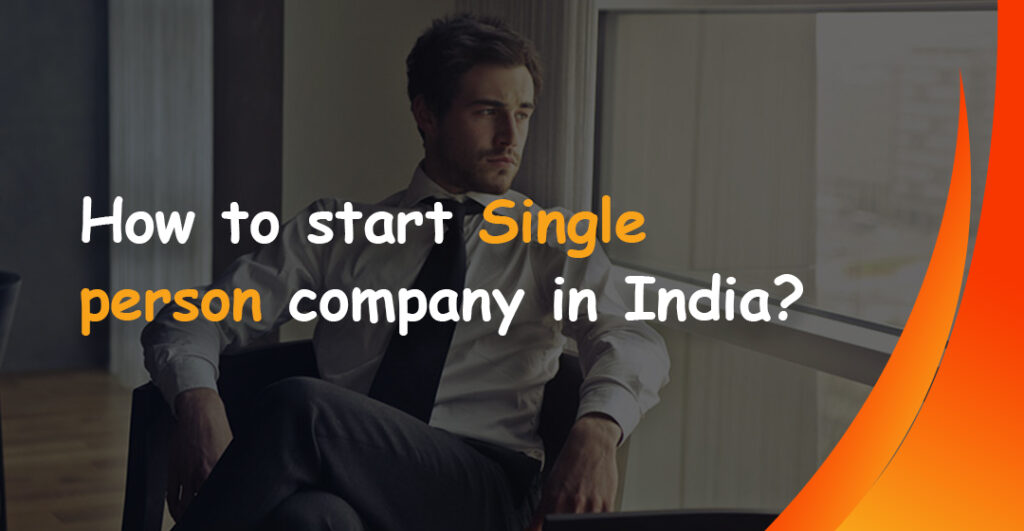 How to start Single person company in India