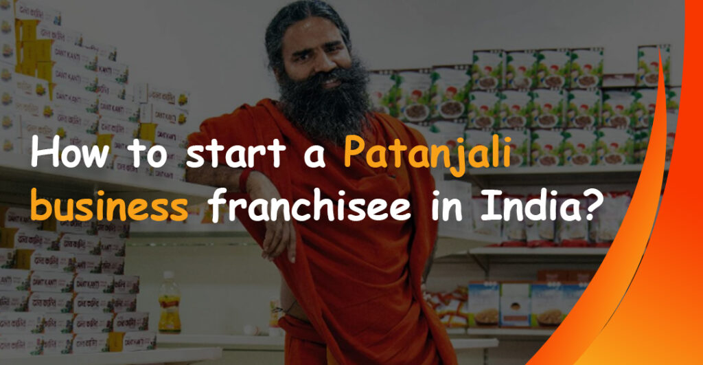 How to start a Patanjali business franchisee in India